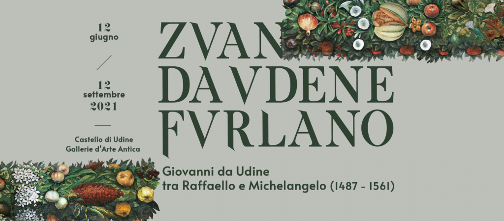 Giovanni da Udine Mostra in Castello Udine