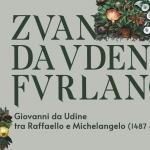 Mostra 2021 sull'arte di Giovanni da Udine in Castello
